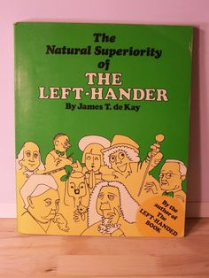 The Natural Superiority of the Left-Hander Book