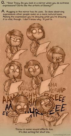 Lackadaisy by Tracy J. Butler So true! I make weird faces when I am animating facial expressions Hahahaha!