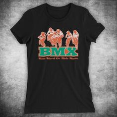 BMX Ride Hard BMX Bike Riding Love Of Cycling Extreme Sports Fan Unofficial Womens T-Shirt