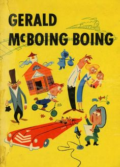 Gerald McBoing Boing: midcentury design. This is Ivy's new favorite.