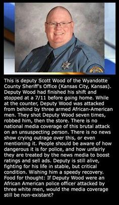 County Sheriff Deputy Scott Wood attacked at a 7-11 by 3 blacks.. where is the…