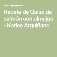 Receta de Guiso de salmón con almejas - Karlos Arguiñano