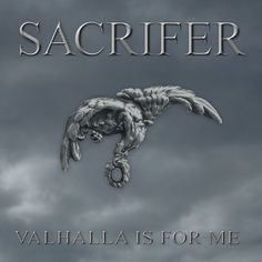 Sacrifer – Valhalla is for Me (2012)