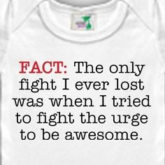 Funny Dwight Schrute Fact Onesie or Shirt - Fact the only fight I ever lost was when I tried to fight the urge to be awesome - The Office TV Show, Rainn Wilson. $14.00, via Etsy.
