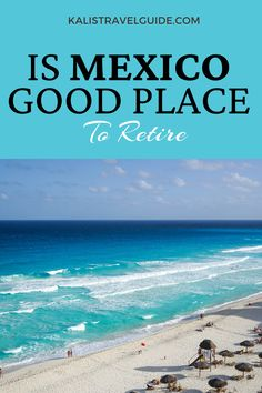 Living in Mexico means a more affordable lifestyle, better weather, a more relaxed lifestyle, low-cost health care, as well as a more tropical life, with lots of days under the sun. #mexicolifestyle #bestofmexico #mexicotravelguide #beachdestinations #traveltipsmexico #mexicoinspiration #mexicotracel