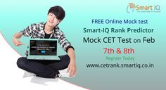 Take Online Mock test on 7th & 8th February 2015 Predict your possible Rankings through SMARTIQ http://cetrank.smartiq.co.in