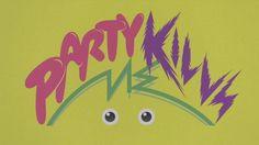 片想い / Party Kills Me (パーティーに殺される! )