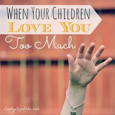 """For any mom who just wants her space. """"When Your Children Love You Too Much"""" from Time Out with Becky Kopitzke - Christian devotions, encouragement and parenting/marriage advice for moms and wives."""