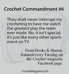 You can count on Crochet! magazine to bring you a laugh break every Tuesday with an installment of Cindy Long's popular Hooks & Humor column. Go here to read this week's column and to access an archive of previous columns: http://www.crochetmagazine.com/hook_humor.php