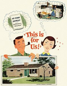 """""""This is for Us!"""" ~ How most returning WWII GIs obtained the American Dream of owning their very own little piece of suburbia! ~ Detail from 1954 National Homes"""