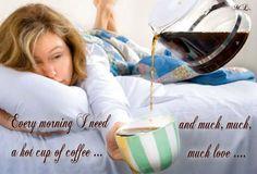 Každé ráno potřebuji horké kafe... a moc,moc,moc lásky....