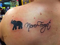 My favorite. Never Forget. Loveeeee it. #elephant #tattoo #elephanttattoo
