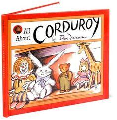 the lovable corduroy---always one of my daughters' best childhood memories