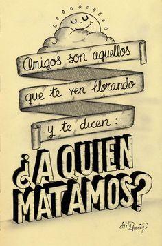 Amigos son aquellos que te ven llorando y te dicen: ¿A quién matamos? - www.dirtyharry.es: