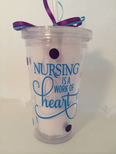 Nursing is a Work of Heart Tumbler by PersonalizedbyDawn on Etsy, $11.00
