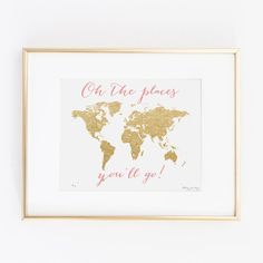 Oh the Places You'll Go Gold World Map Digital Printable Art | Instant Download Print | Gold Nursery Art | Office Decor | Gold Typography