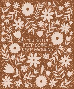 Floral and Dot pattern and illustration by Kercia Jane Design | You gotta keep going to keep growing