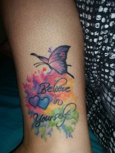 """Believe in yourself tattoo. """"Be you"""". Watercolour tattoo. Rainbow. Butterfly. My fav!!!!"""
