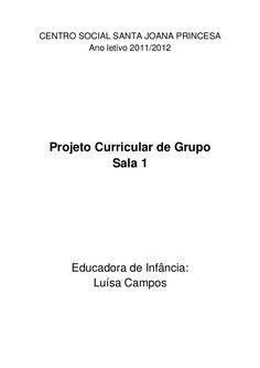 CENTRO SOCIAL SANTA JOANA PRINCESA         Ano letivo 2011/2012 Projeto Curricular de Grupo           Sala 1      Educador...