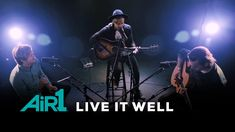 "Switchfoot ""Live It Well"" LIVE at Air1"