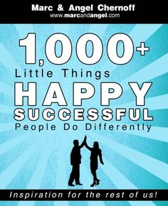 1,000+ Little Things Happy Successful People Do Differently de Marc Chernoff