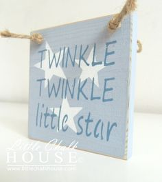 Twinkle Twinkle Little Star, small sign.  Price £5.00 plus p&p.  For more info please visit www.littlechalkhouse.com or www.facebook.com/littlechalkhouse