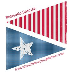 i should be mopping the floor: Free Patriotic Banner Printable Patriotic Party, Patriotic Crafts, Patriotic Decorations, 90th Birthday Parties, Blue Birthday, Fourth Birthday, Printable Banner, Free Printables, Bunting Banner
