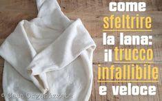 Come sfeltrire la lana: il trucco infallibile e veloce How to fade the wool the infallible and fast