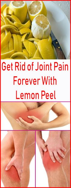 Get Rid of Joint Pain Forever With Lemon Peel – Let's Tallk