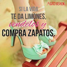 #Frase Si la vida te da limones… #Eurofashion #Zapatos Sign Quotes, Cute Quotes, Lily Store, Sparkly Shoes, Chloe Shoes, Trendy Shoes, Fashion Quotes, Fashion Days, Me Too Shoes