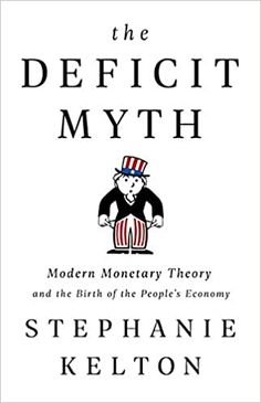 Buy The Deficit Myth: Modern Monetary Theory and the Birth of the People's Economy by Stephanie Kelton and Read this Book on Kobo's Free Apps. Discover Kobo's Vast Collection of Ebooks and Audiobooks Today - Over 4 Million Titles! Free Books, Good Books, Books To Read, Reading Books, Reading Online, Books Online, Business And Economics, Kindle App, Audio Books