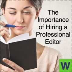 Hire a Professional Editor – even before querying agents
