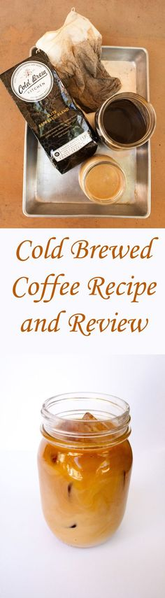 Cold Brewed Coffee Recipe and Review - If you haven't tried Cold Brew Coffee yet, I highly recommend it. Cold Brew Kitchen has a line of coffee blends specifically made for cold brewing.
