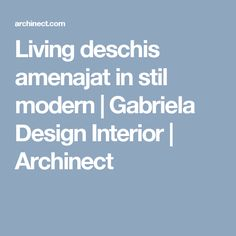 Living deschis amenajat in stil modern Blog Design, Interior Design, Modern, Nest Design, Trendy Tree, Home Interior Design, Interior Designing, Home Decor, Interiors