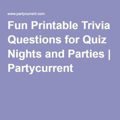 Fun Printable Trivia Questions for Quiz Nights and Parties | Partycurrent