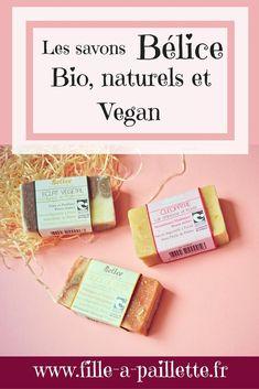 Les savons Bélice, Bio, naturels et vegan #bio #green #vegan #beauty