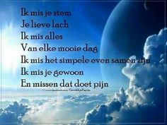 Ik mis je Love Words, Beautiful Words, Family Quotes, Love Quotes, Sef Quotes, Loosing Someone, Dutch Quotes, Lose Something, Angels In Heaven