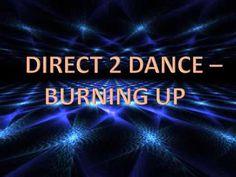 Direct 2 Dance - Burning Up