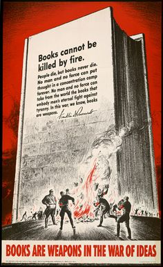 Books are weapons in the war of ideas 1942 WWII propaganda paper poster Book Burning, American Library Association, Stefan Zweig, Fire Book, Art Of Manliness, Book Week, Book Quotes, Vintage Posters, Book Lovers