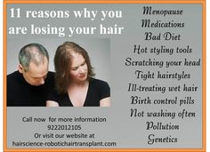 This post explains 11 Reasons why we are losing Hair.#Hair Transplant In Mumbai,#Robotic Hair Transplant,#Hair Transplant For Women ,#Hair Transplant For Men ,#Best Hair Transplant In Mumbai,#Cost for hair Transplant in Mumbai,#Cost for Hair Transplant in India,#Hair Loss Treatment in India,#Best Clinic For Hair Transplant,#Hair Transplantation Clinics  Call Hair Science now on +919222012105 to stop hair fall and other hair related issues.