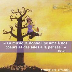 La musique donne une âme à nos coeurs La musique donne une âme à nos coeurs et des ailes à la pensée -Platon