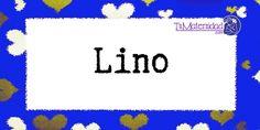 Conoce el significado del nombre Lino #NombresDeBebes #NombresParaBebes #nombresdebebe - http://www.tumaternidad.com/nombres-de-nino/lino/