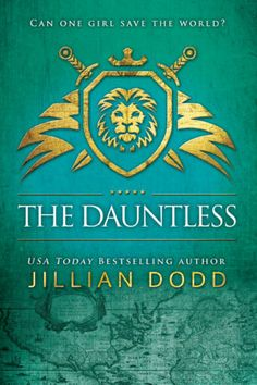 The Dauntless  Book #5 in the Spy Girl series by USA Today bestselling author, Jillian Dodd.