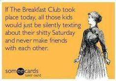 Breakfast Club...