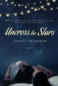 INT Giveaway: Uncross the Stars by Janell Rhiannon