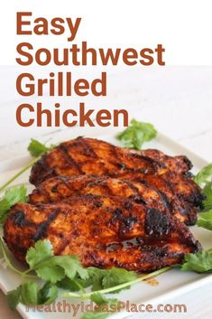 Easy Southwest Grilled Chicken - Three ingredients and a hot grill are all that's needed to add a taste of the southwest to tacos, fajitas, salads, and more. Super easy recipe!