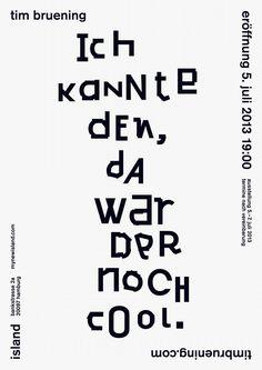 tim bruening, by arndt benedikt - typo/graphic posters Graphic Design Posters, Graphic Design Typography, Book Cover Design, Book Design, Type Design, My Mind Quotes, Typo Poster, Type Treatments, Layout