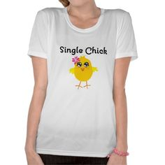 Single Chick Shirts by www.allaboutchicksgifts.com