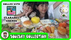 My Squishy Collection Indonesia Part 1 ★ Collab With Clarabel Esendi