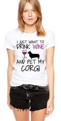 Corgi Shirt - I Just Want To Drink Wine and Pet My Corgi T-Shirt - Dog Lover - Pembroke Welsh Corgi - Corgi Gift - Corgi Lover - Corgi Art by Umbuh